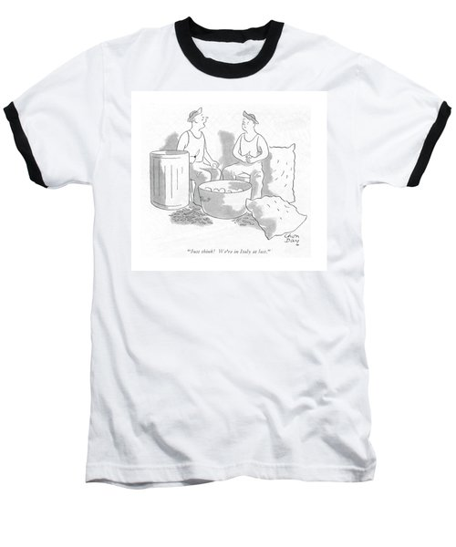 Just Think! We're In Italy At Last Baseball T-Shirt
