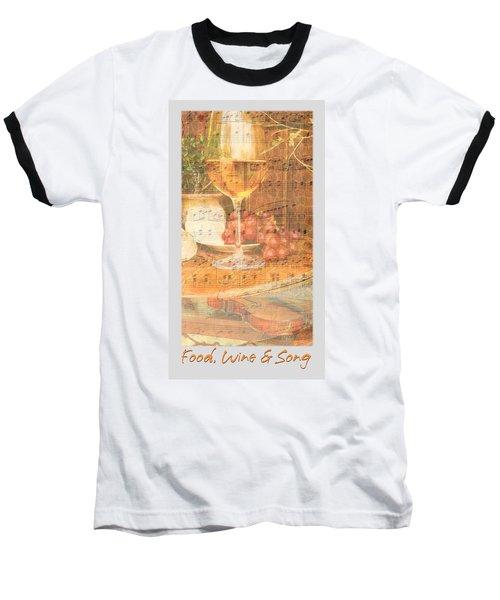 Food Wine And Song Baseball T-Shirt by Brooks Garten Hauschild