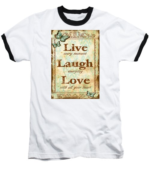 Live-laugh-love Baseball T-Shirt