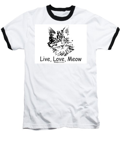 Live Love Meow Baseball T-Shirt by Robyn Stacey