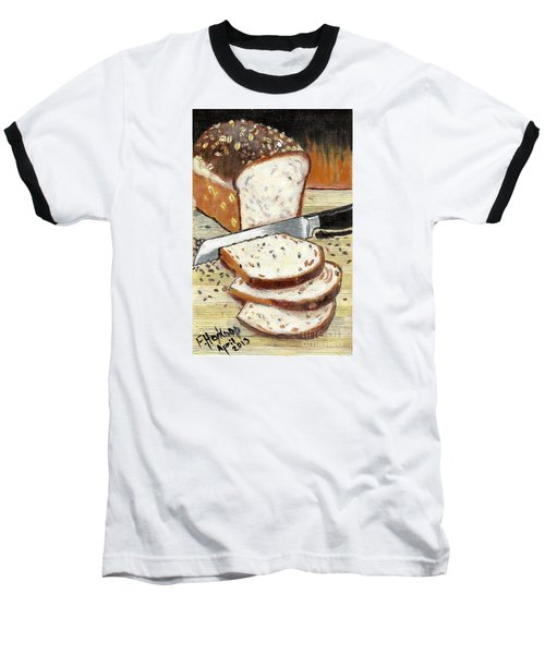 Loaf Of Bread Baseball T-Shirt by Francine Heykoop