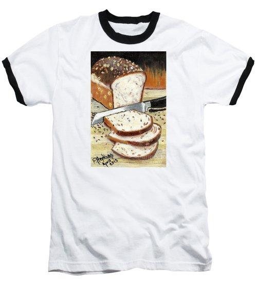 Loaf Of Bread Baseball T-Shirt
