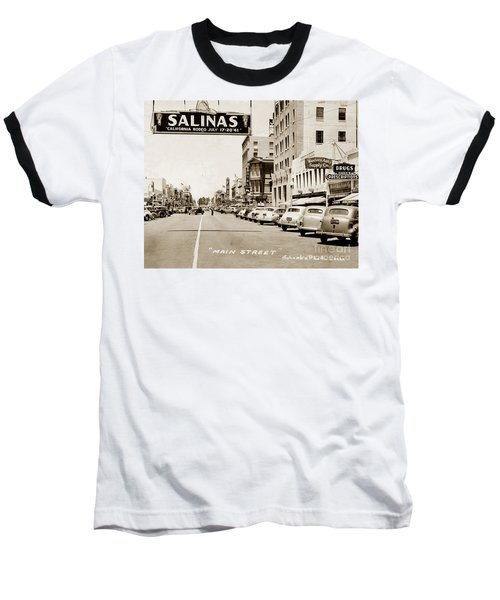 Main Street Salinas California 1941 Baseball T-Shirt by California Views Mr Pat Hathaway Archives