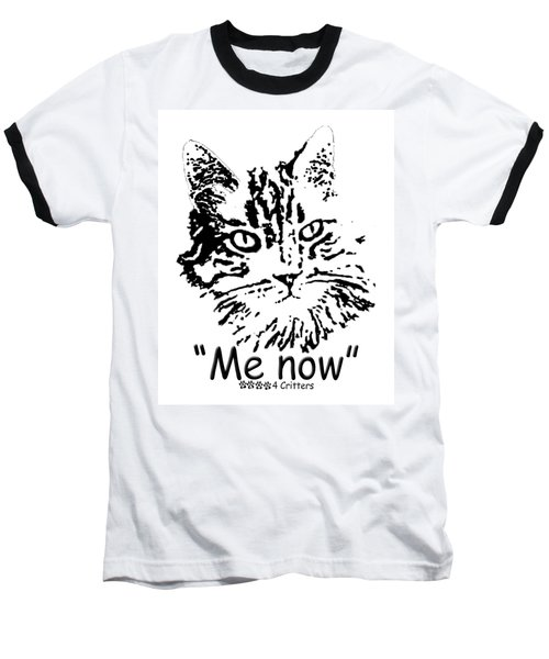 Me Now Baseball T-Shirt
