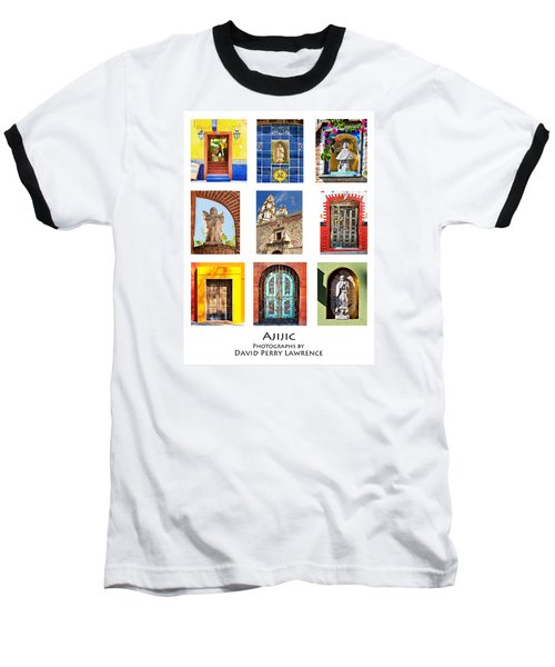 Baseball T-Shirt featuring the photograph Colorful Mexican Doors, Ajijic Mexico - Travel Photography By David Perry Lawrence by David Perry Lawrence