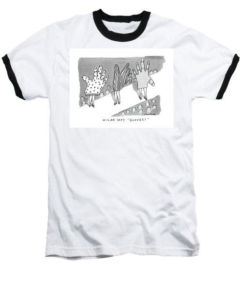 Milan Says Gloves! Baseball T-Shirt