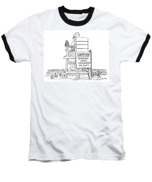 Minimum Wage Lifeguard On Duty Baseball T-Shirt