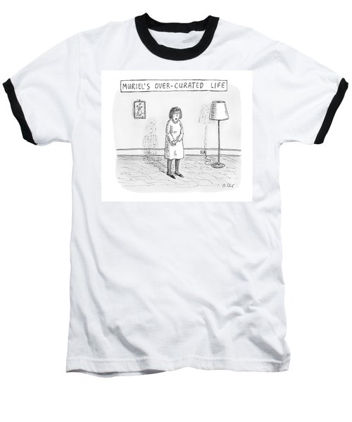 Muriel's Over-curated Life A Woman Stands Baseball T-Shirt