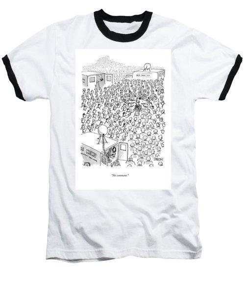 No Comment Baseball T-Shirt