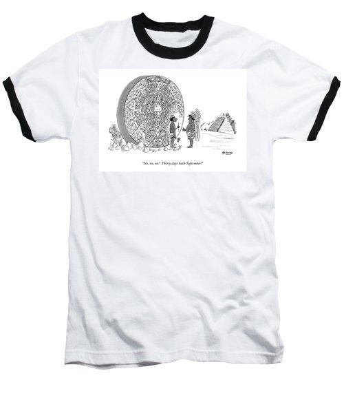 No, No, No! Thirty Days Hath September! Baseball T-Shirt
