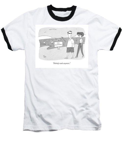 Nobody Reads Anymore Baseball T-Shirt