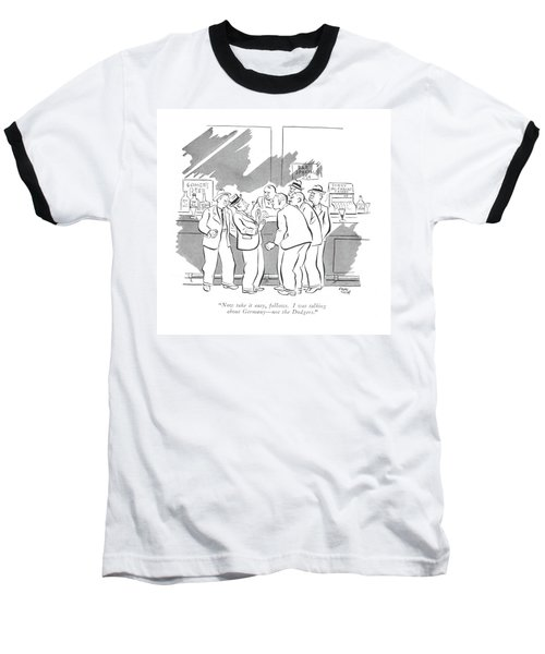 Now Take It Easy Baseball T-Shirt