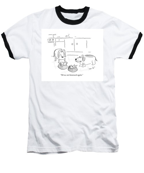 Oh No, Not Homework Again Baseball T-Shirt