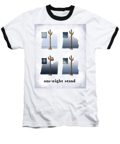 One Night Stand Baseball T-Shirt