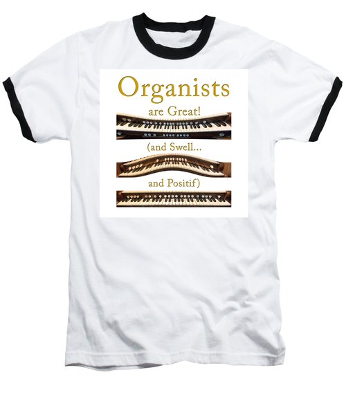 Organists Are Great 2 Baseball T-Shirt
