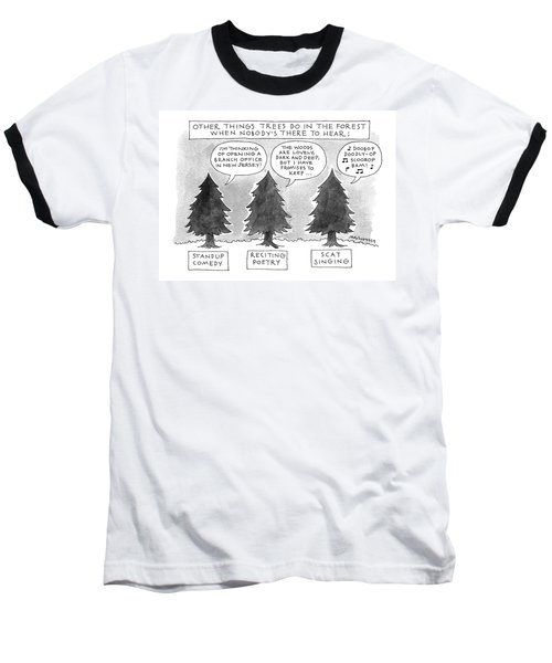 Other Things Trees Do In The Forest When Nobody's Baseball T-Shirt