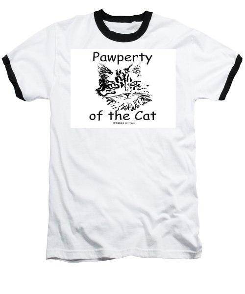 Pawperty Of The Cat Baseball T-Shirt by Robyn Stacey