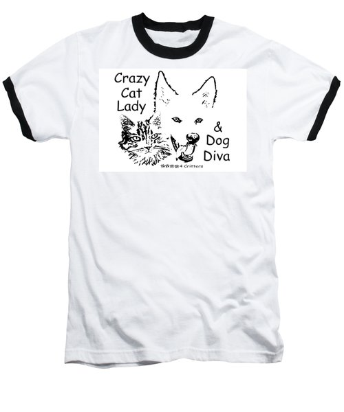 Paws4critters Crazy Cat Lady Dog Diva Baseball T-Shirt