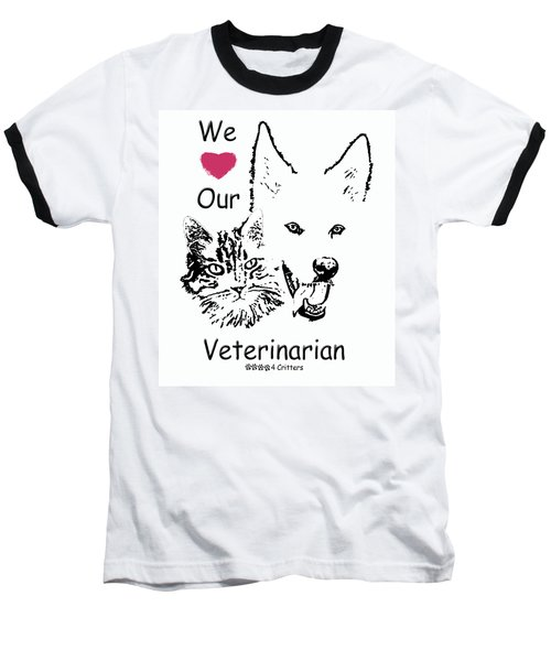 Paws4critters Love Veterinarian Baseball T-Shirt by Robyn Stacey