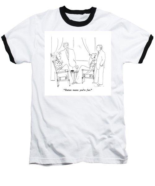 Rattan Means You're Fun Baseball T-Shirt