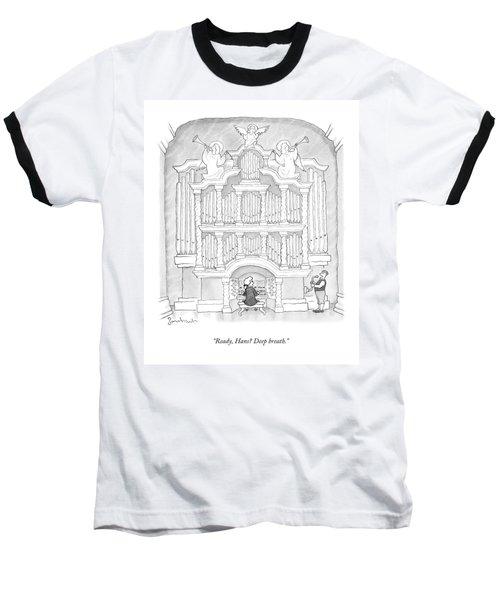 Ready, Hans? Deep Breath Baseball T-Shirt
