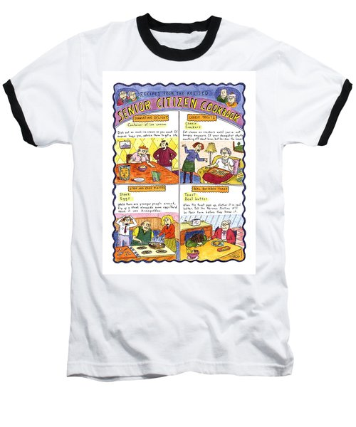 Recipes From The Revised Senior Citizen Cookbook Baseball T-Shirt