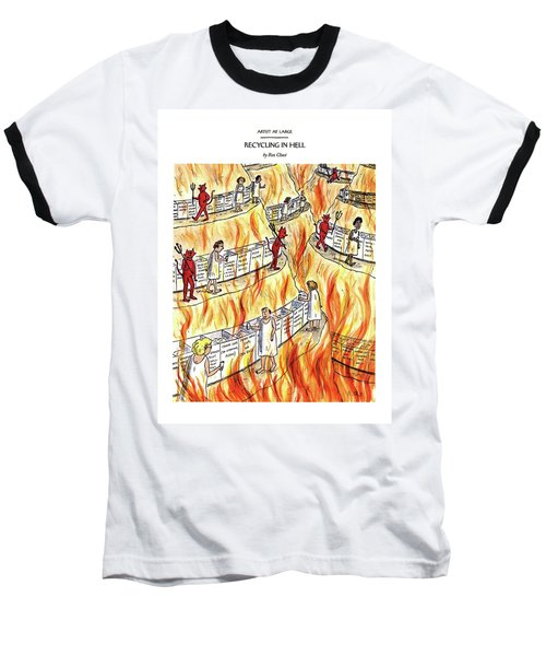 Recycling In Hell Unbent Paper Clips Baseball T-Shirt