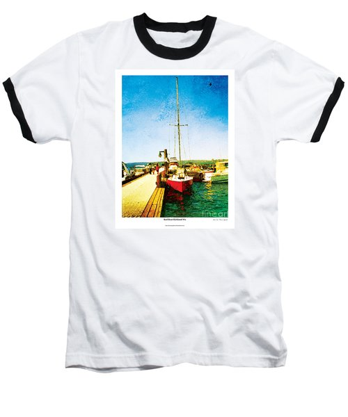 Baseball T-Shirt featuring the photograph Red Boat by Kenneth De Tore