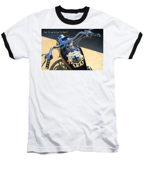Ride To Live  Baseball T-Shirt