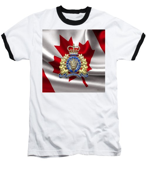 Royal Canadian Mounted Police - Rcmp Badge Over Waving Flag Baseball T-Shirt by Serge Averbukh