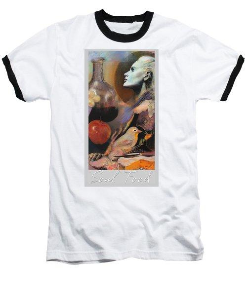 Soul Food - With Title And Light Border Baseball T-Shirt by Brooks Garten Hauschild