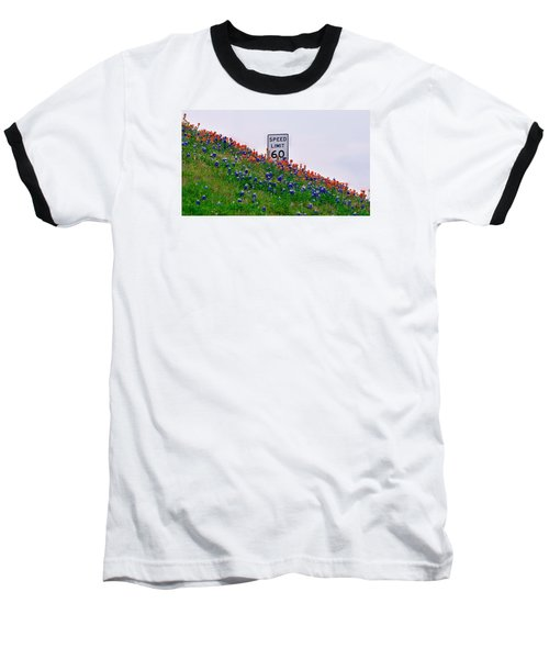Slow Down And Smell The Bluebonnets Baseball T-Shirt