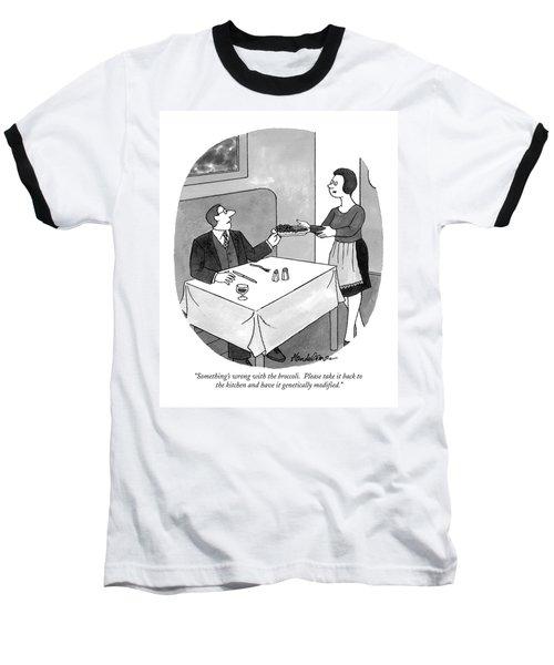 Something's Wrong With The Broccoli.  Please Take Baseball T-Shirt by J.B. Handelsman