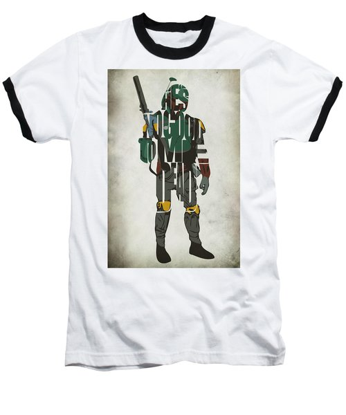 Star Wars Inspired Boba Fett Typography Artwork Baseball T-Shirt by Ayse Deniz