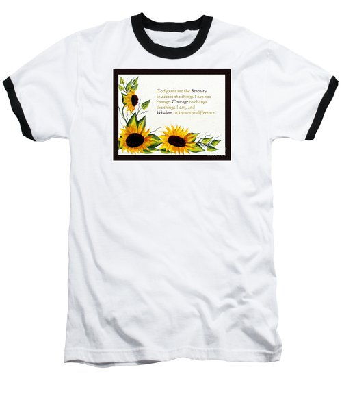 Sunflowers And Serenity Prayer Baseball T-Shirt by Barbara Griffin