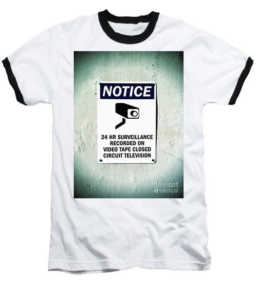 Surveillance Sign On Concrete Wall Baseball T-Shirt