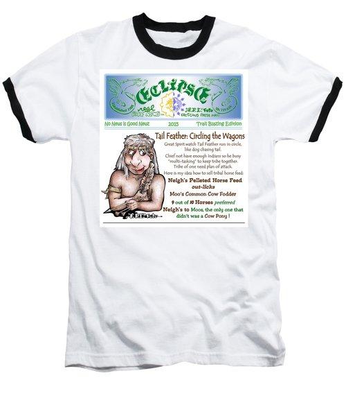 Real Fake News Circling The Wagons Column 1 Baseball T-Shirt