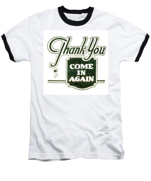 Baseball T-Shirt featuring the digital art Thank You-come In Again by Cathy Anderson