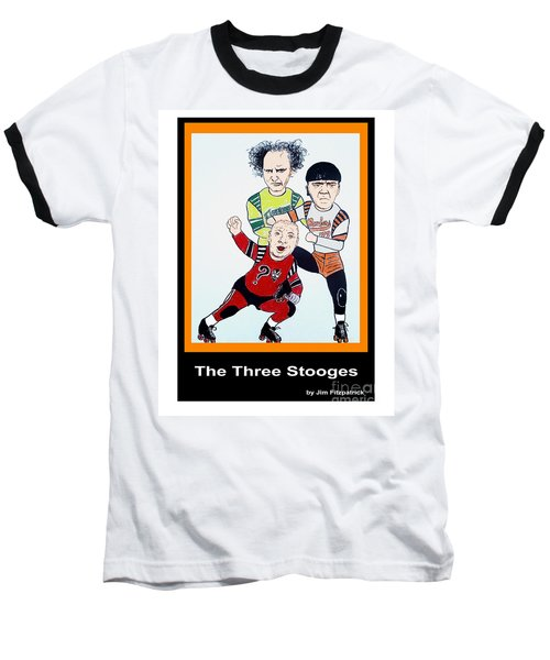 The 3 Stooges Playing Roller Derby Baseball T-Shirt by Jim Fitzpatrick