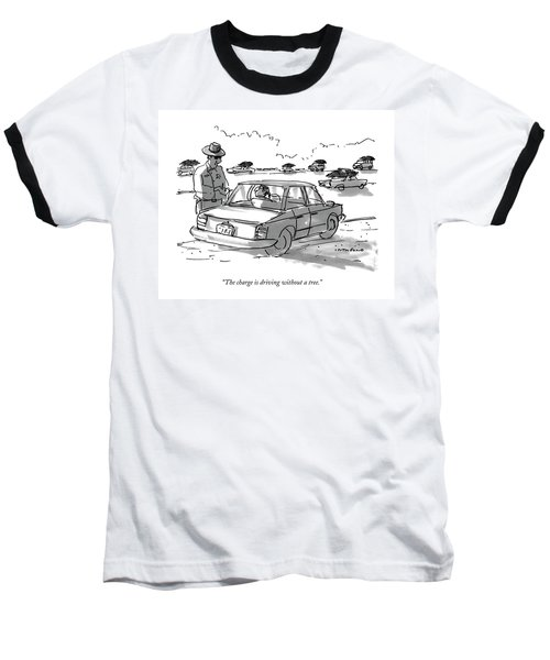 The Charge Is Driving Without A Tree Baseball T-Shirt