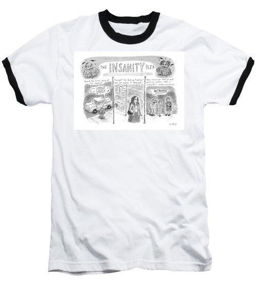 The Insanity Plea Baseball T-Shirt