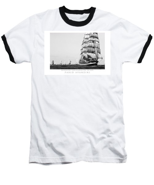 Baseball T-Shirt featuring the photograph The Kruzenshtern Departing The Port Of Cadiz by Pablo Avanzini