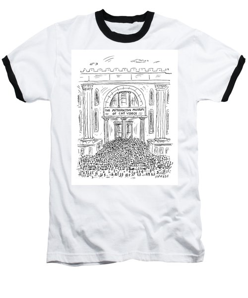 The Metropolitan Museum Of Cat Videos Thronged Baseball T-Shirt