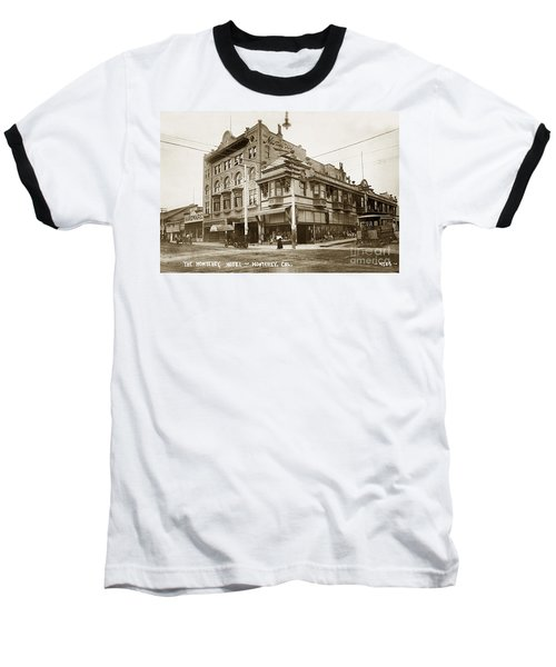 The Monterey Hotel 1904 The Goldstine Block Building 1906 Photo  Baseball T-Shirt