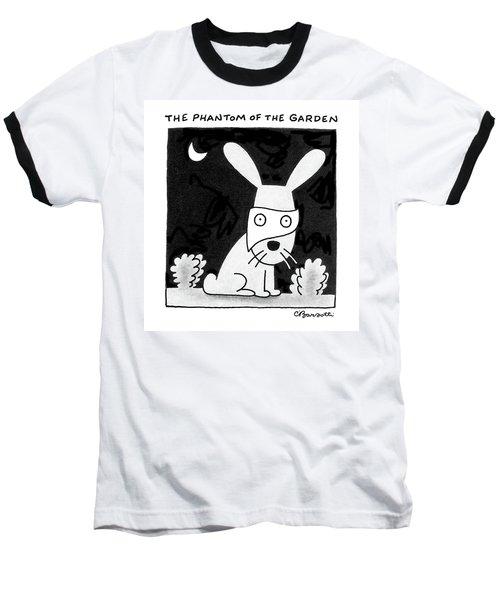 The Phantom Of The Garden Baseball T-Shirt