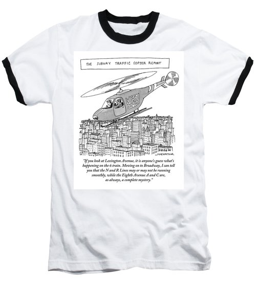 The Subway Traffic Copter Report Features Baseball T-Shirt