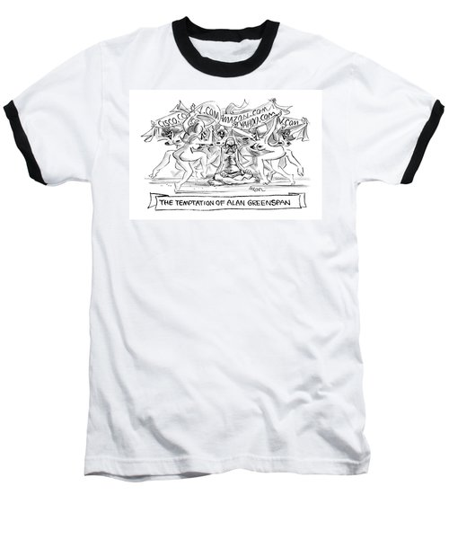 'the Temptation Of Alan Greenspan' Baseball T-Shirt