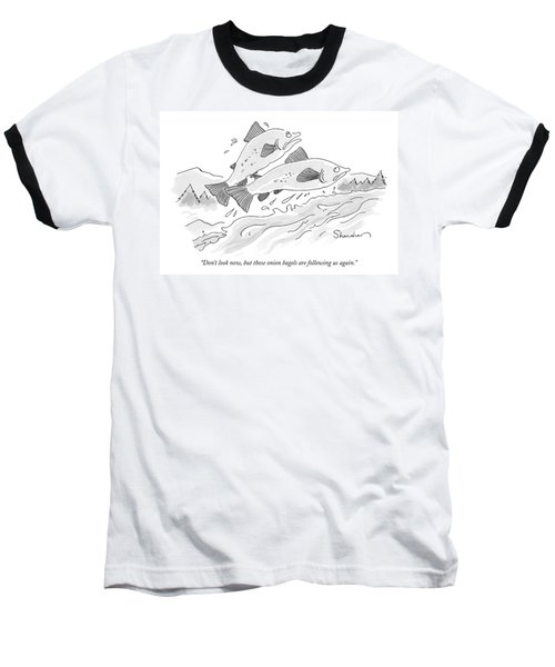 There Are Two Fish Jumping Out Of Water Baseball T-Shirt
