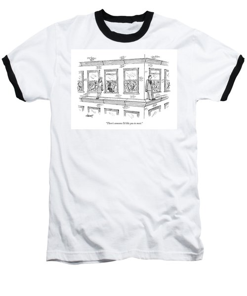 There's Someone I'd Like You To Meet Baseball T-Shirt
