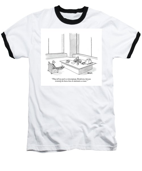 They Tell Me You're A Nincompoop Baseball T-Shirt
